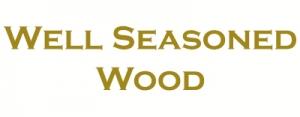 well seasoned wood
